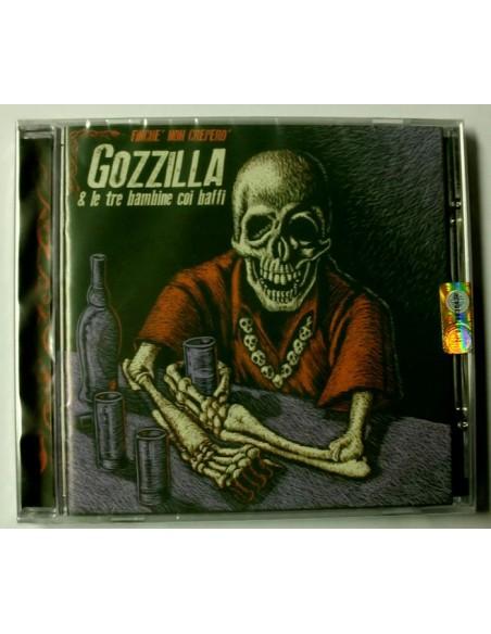 CD GOZZILLA E LE 3 BAMBINE COI BAFFI FINCHE' NON CREPERO' Rock'n'Roll Italia